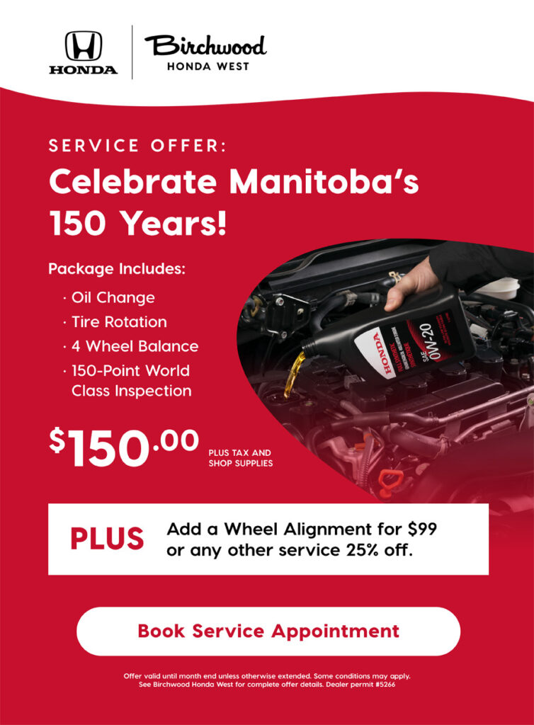 Birchwood Honda West Celebrate Manitoba's 150 Years Service Offer